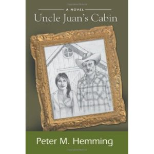 Uncle Juan's Cabin - a Novel