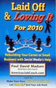 Laid Off and Loving It for 2010: Rebuilding your career or small business with social media's help